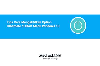 salah satu opsi yang tersedia pada tombol power Tips Cara Mengaktifkan Option Hibernate di Start Menu Windows 10
