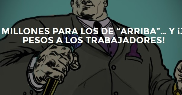 """67dd0db6b42 Conspiraciones y Noticias Actuales  Millones para los de """"arriba""""… y ¡3  pesos a los trabajadores!"""