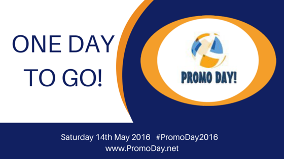 Are you ready for #PromoDay2016? Only One Day To Go!