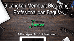 9 Langkah Membuat Blog yang Profesional, Sukses, dan Bagus