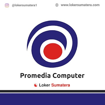Lowongan Kerja Pekanbaru: Promedia Computer Mei 2021
