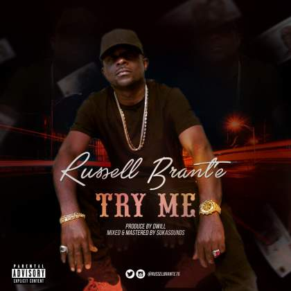 DOWNLOAD MP3: Russell Brant'e – Try Me (Prod By DWill)