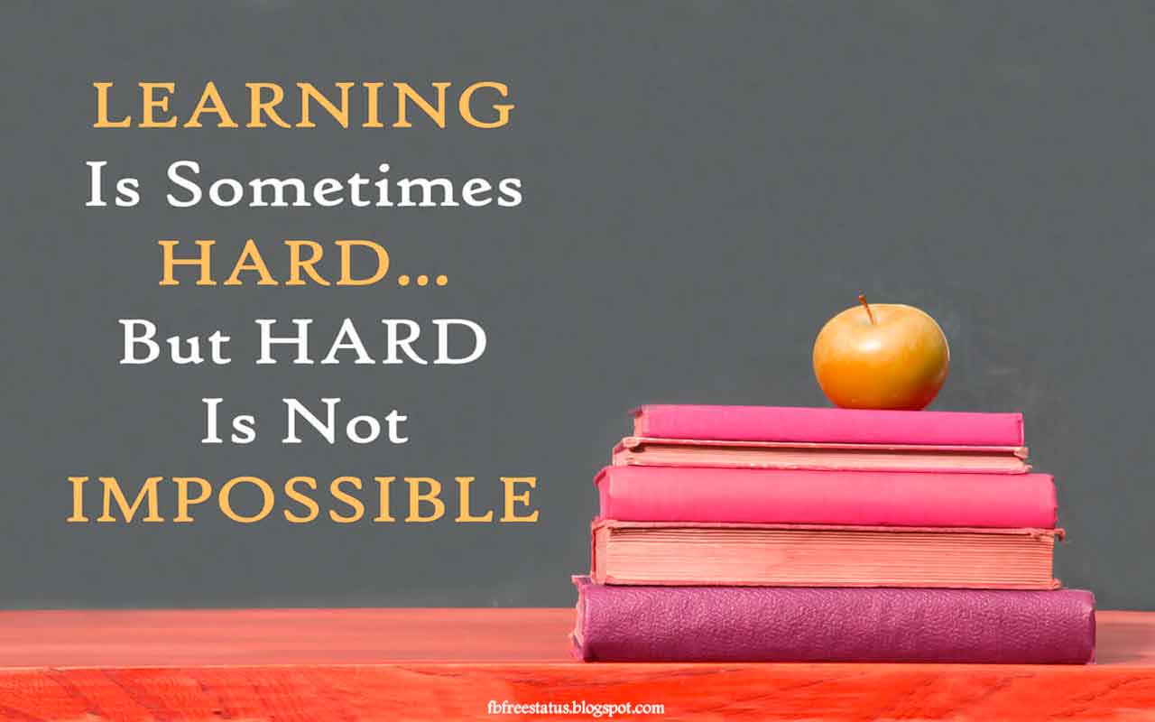 Learning is sometimes hard but hard is not impossible.