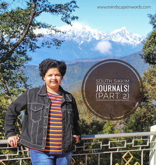 South Sikkim Journals! (Part 2)