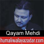 https://www.humaliwalyazadar.com/2018/10/qayam-mehdi-nohay-2019.html