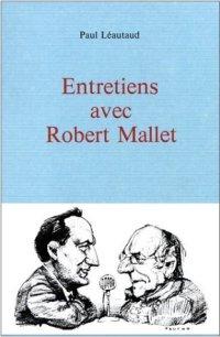 Le Pas Grand Chose Paul Léautaud Entretiens Avec Robert