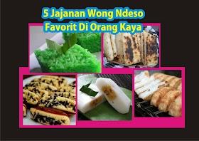 5 Jajanan Wong Deso Favorit Orang Kaya