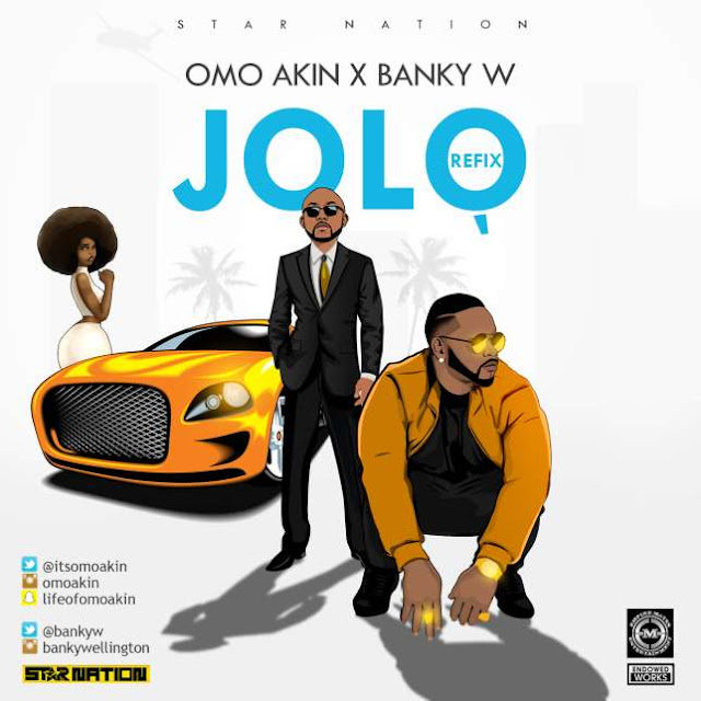 Omo Akin - 'Jolo' ft Banky W