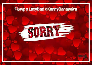 Flowp Feat.  Lazy & Kenny Canaveira - Sorry (2K17) (R&B) || DOWNLOAD