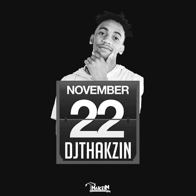 DJ Thakzin - 22 November