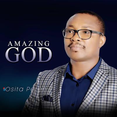 [VIDEO + MP3]: Osita Peter- Amazing God