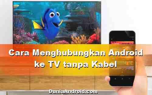 Cara Menyambungkan Android ke layar TV tanpa Kabel