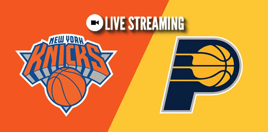 LIVE STREAMING: New York Knicks vs Indiana Pacers 2018-2019 NBA Season