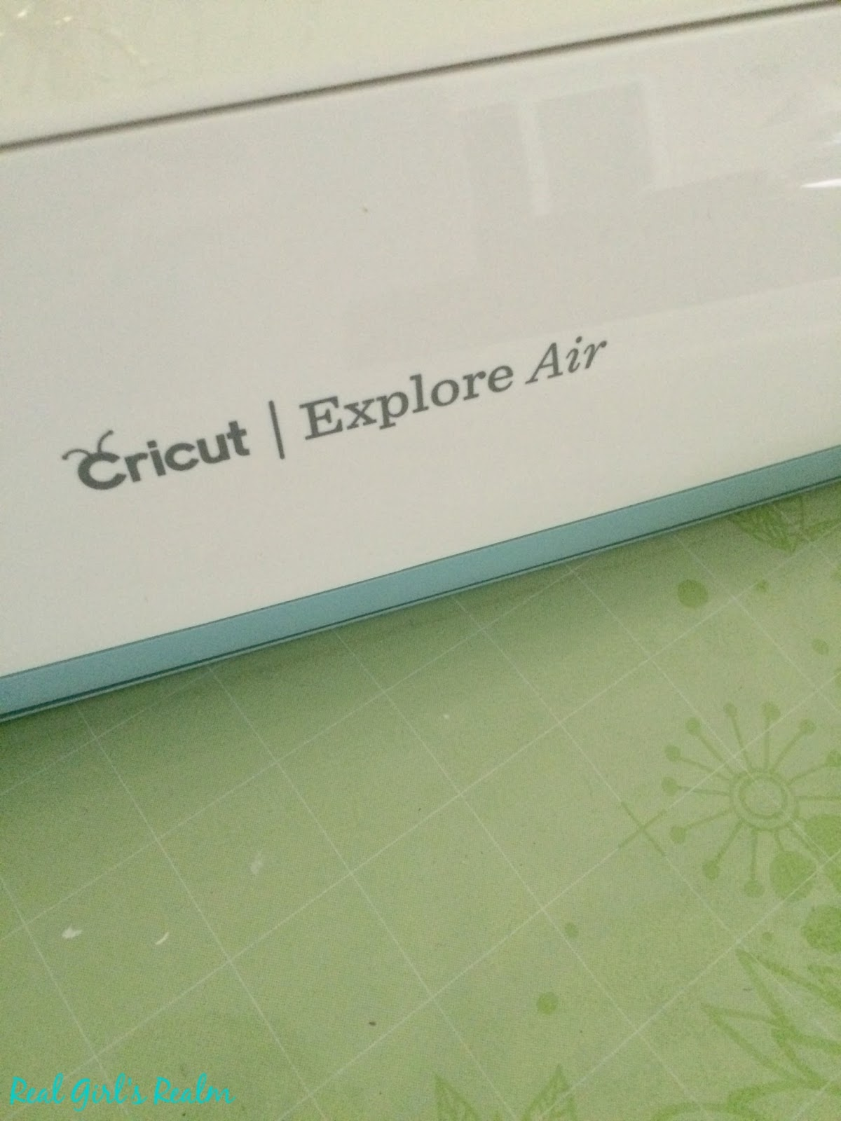 Real Girl's Realm: My First Time Using a Cricut Explore Air