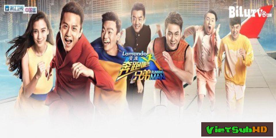 Phim Running Man Bản Trung Quốc Season 1 Hoàn Tất (17/17) VietSub HD | Hurry Up Brother Season 1 2015
