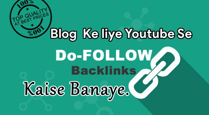 Youtube Se Dofollow Backlinks Kaise banye Blog Website Ke Liye.
