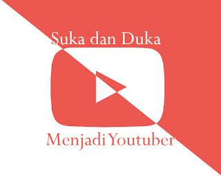 suka dan duka menjadi youtuber