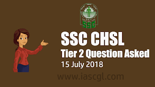 SSC CHSL Tier 2 question asked on 15 July 2018