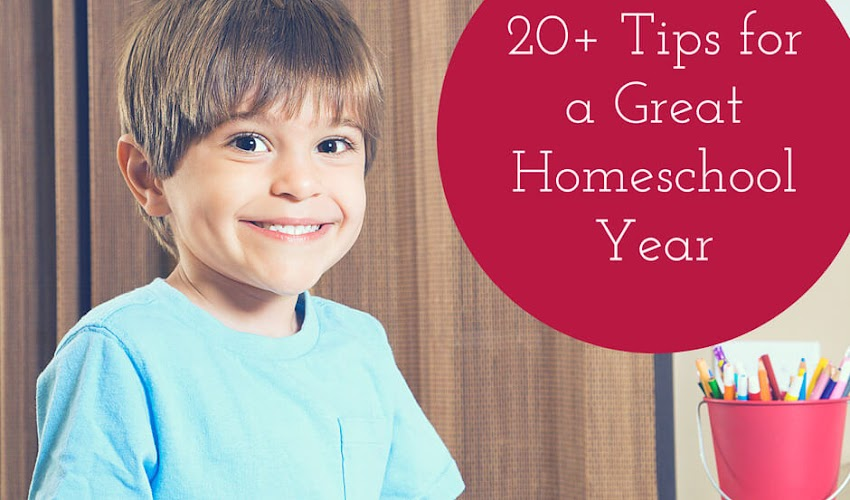 20+ Tips for a Great Homeschooling Year