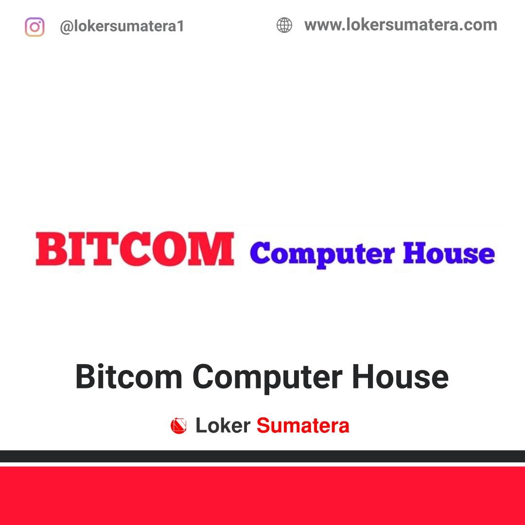 Lowongan Kerja Bitcom Computer House Pekanbaru Februari 2020