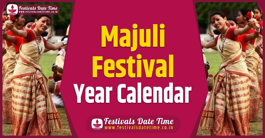 Majuli Festival Year Calendar, Majuli Festival Schedule