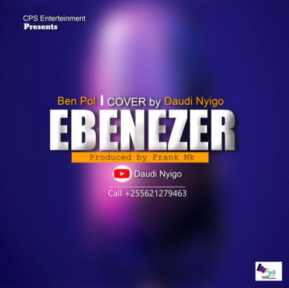 Download Audio | Daudi Nyigo – Ebenezer (Cover by Ben pol)