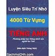 Luyện Siêu Trí Nhớ 4000 Từ Vựng Tiếng Anh ( Full 6 Quyển)