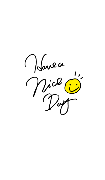 HAVE A NICE DAY!-Smile-joc
