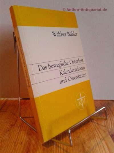Bühler, Walther: Das bewegliche Osterfest