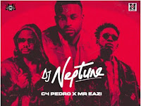 Dj Neptune Feat C4 Pedro & Mr Eazi [Download]