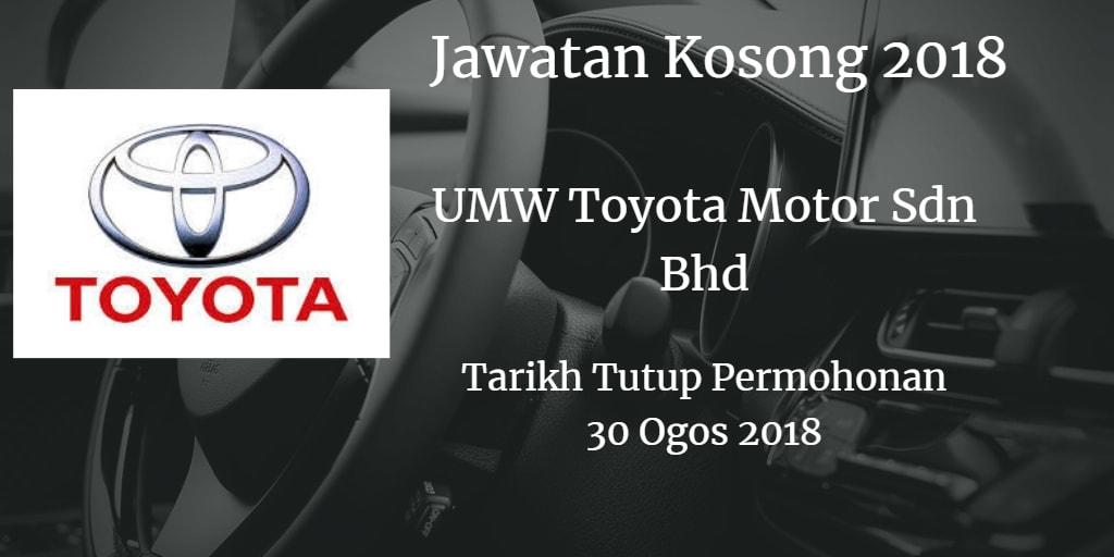 Jawatan Kosong UMW Toyota Motor Sdn Bhd 30 Ogos 2018