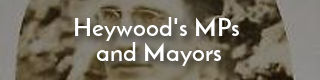 Link to a list of Heywood's MPs and mayors