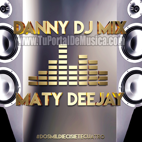 Danny Dj Mix Ft. Mati DeeJay Vol. 4 (2017)