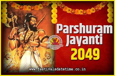 2049 Parshuram Jayanti Date and Time, 2049 Parshuram Jayanti Calendar