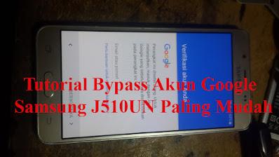 Cara, Bypass, Akun, Google, Gmail, Samsung, J510UN, samsung j5, Tanpa, Internet, hapus akun google, frp bypass,