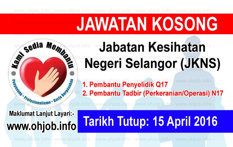 Jawatan Kerja Kosong Jabatan Kesihatan Negeri Selangor (JKNS) logo www.ohjob.info april 2016