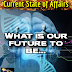 Current State of Affairs | What is our future to be...