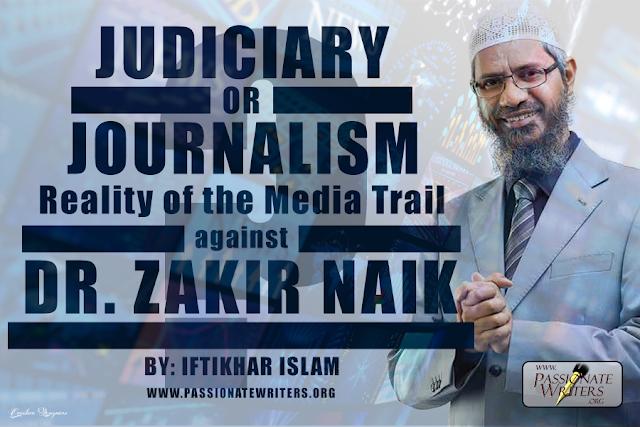 Judiciary or Journalism - Zakir Naik - Passionate Writers - Iftikhar Islam