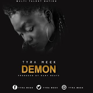 "Tyra Meek ~ ""Demon"" (Prod: Rany Beats) eagleeyegh.online"