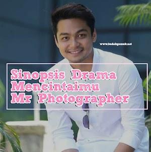 Sinopsis Drama Mencintaimu Mr Photographer