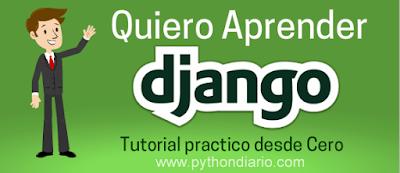 Quiero Aprender django - Tutorial practico desde cero