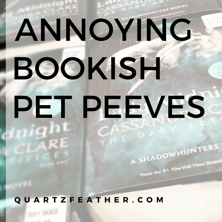 Annoying Bookish Pet Peeves