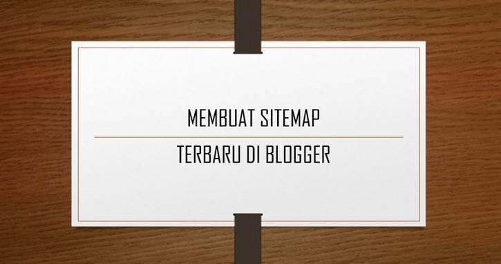 Cara Terbaru Membuat Halaman Sitemap di Blogger