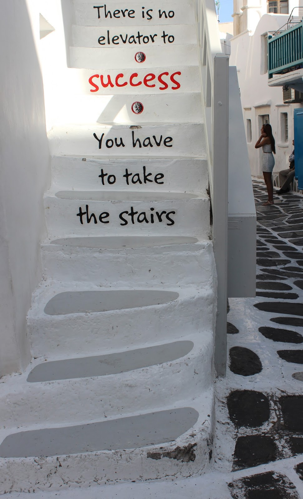 Mykonos steps - There is no elevator to success, you have to take the stairs