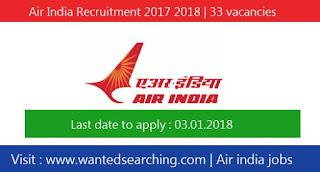 Air India Recruitment 2017 2018 | 33 vacancies for  Dy. Chief Financial Officer and more
