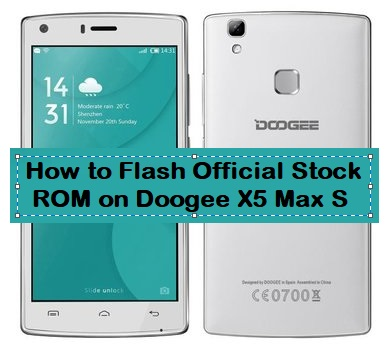How to Flash Official Stock ROM on Doogee X5 Max S - Kbloghub
