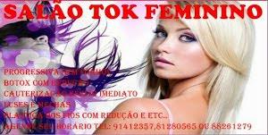 SALÃO TOK FEMININO: TEL: 91412357 (whatsapp) , 81280565  OU 88261279