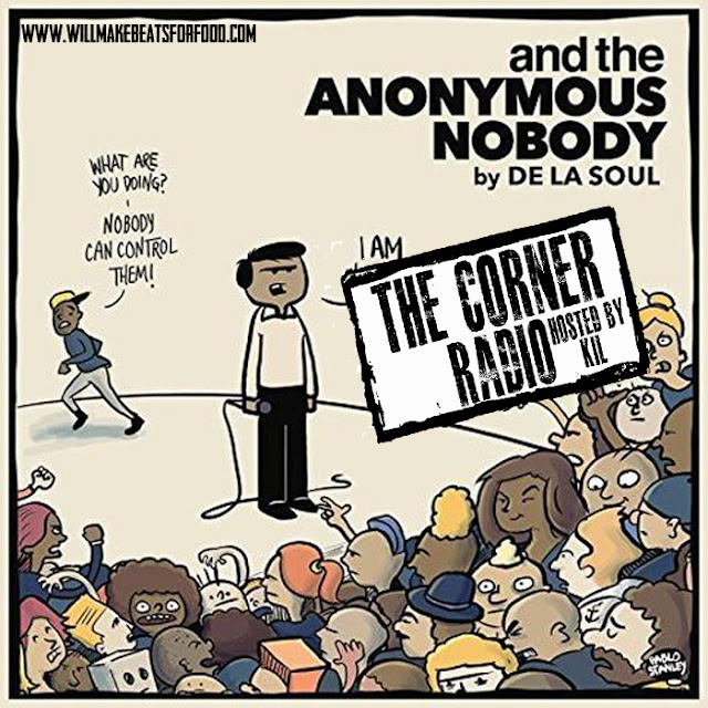 "The Corner Radio Hosted by Kil: How Dope Is De La's ""And The Anonymous Nobody?"""