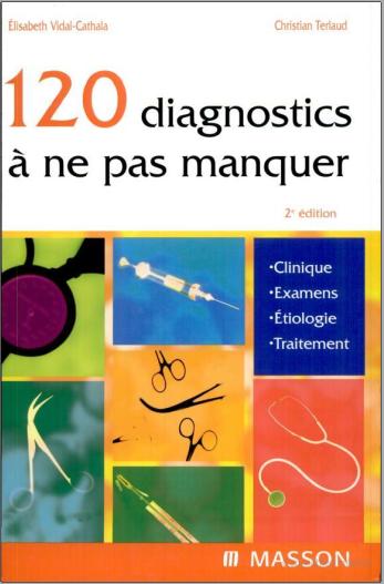 Livre : 120 diagnostics à ne pas manquer - Elsevier Masson PDF