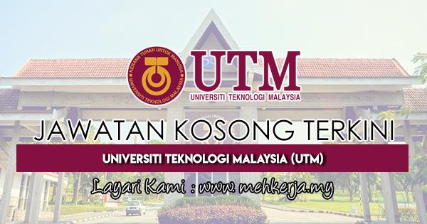 Jawatan Kosong Terkini 2018 di Universiti Teknologi Malaysia (UTM)